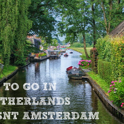 THE BEST PLACES TO VISIT IN THE NETHERLANDS THAT AREN'T AMSTERDAM